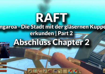 RAFT Tangaroa Chapter 2 Abschluss Ende Part2