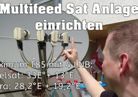 Multifeed Sat Anlage einrichten Maximum T85 Eutelsat 33 Hotbird 13 Astra 28 und 19