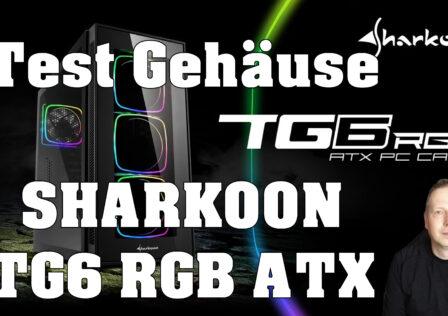 Sharkoon TG6 RGB Gehaeuse Test Review